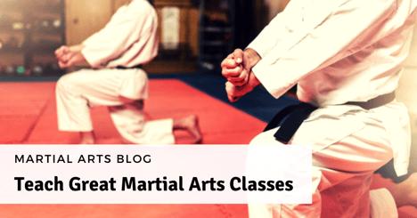 Teach Great Martial Arts Classes